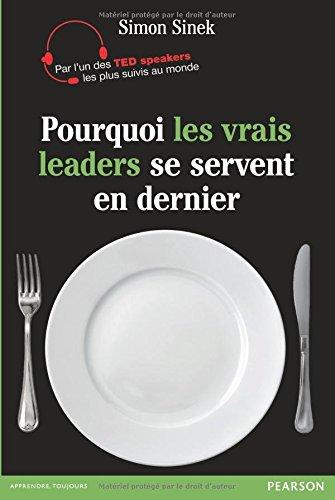 Pourquoi les vrais leaders se servent en dernier par Simon Sinek