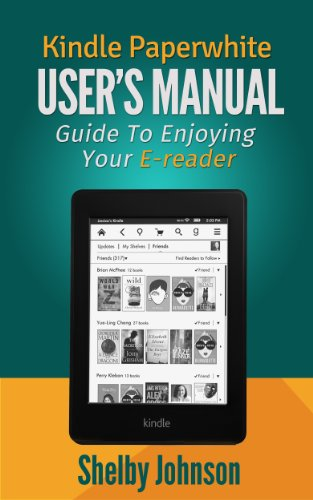 Kindle Paperwhite User Manual: Guide to Enjoying your E-reader ...