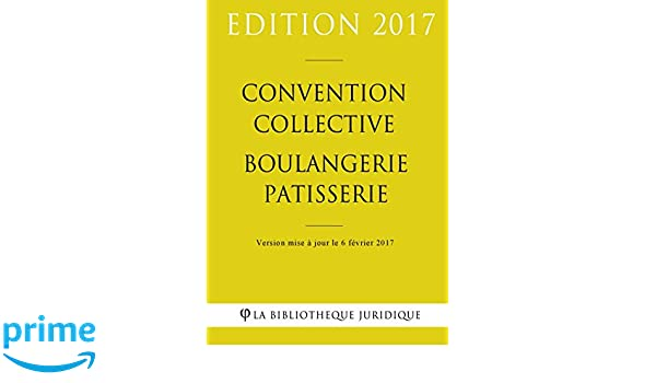 Amazon Fr Convention Collective Boulangerie Patisserie La