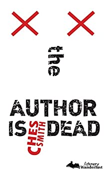 The Author is Dead by [Smith, Ches]