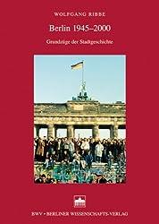 Berlin 1945-2000: Grundzüge der Stadtgeschichte