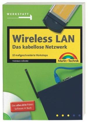 Wireless LAN, das kabellose Netzwerk - Jubiläumsausgabe: 10 maßgeschneiderte Workshops (Werkstatt)