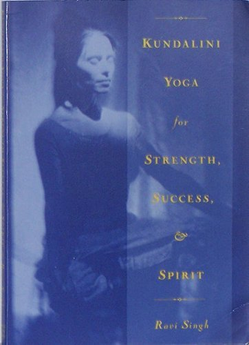 Download Kundalini Yoga for Strength, Success, and Spirit by Ravi