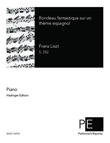 Rondeau fantastique sur un thème espagnol por Franz Liszt
