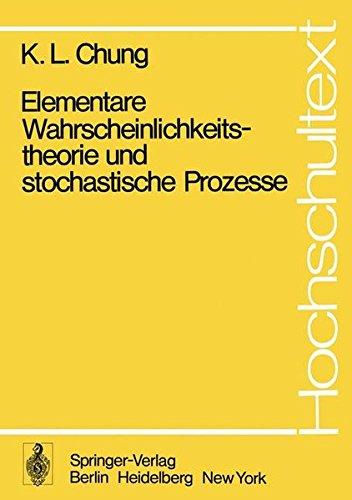Elementare Wahrscheinlichkeitstheorie und stochastische Prozesse (Hochschultext)