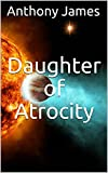 Daughter of Atrocity (The Sirona Cycle Book 2) (English Edition)