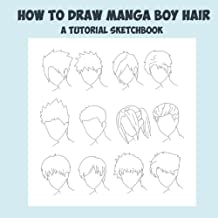 How To Draw Manga Boy Hair - A Tutorial Sketchbook: From Fusello Publishing