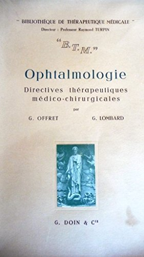 OPHTALMOLOGIE DIRECTIVES THERAPEUTIQUES MEDICO-CHIRURGICALES 1959