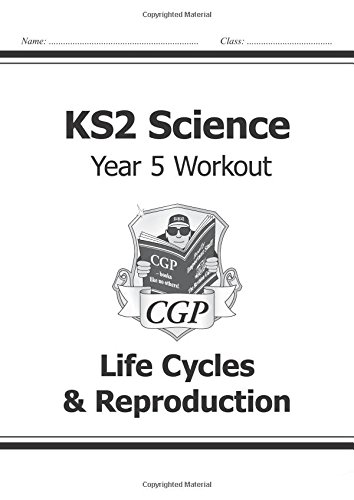 KS2 Science Year Five Workout: Life Cycles & Reproduction (CGP KS2 Science)