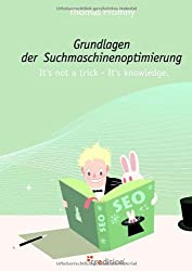 Grundlagen der Suchmaschinenoptimierung: It's not a trick - It's knowledge. by Thomas Promny (2009-01-10)