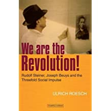 We Are the Revolution!: Rudolf Steiner, Joseph Beuys and the Threefold Social Impulse