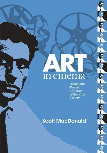 Art in Cinema: Documents Toward a History of the Film Society (Wide Angle Books) Wide Cinema