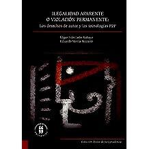 Ilegalidad aparente o violación permanente: los derechos de autor y las tecnologías P2P (Textos de Jurisprudencia) (Spanish Edition)