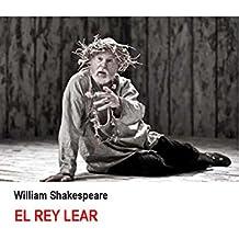 El rey Lear (Ilustrado) (Spanish Edition)