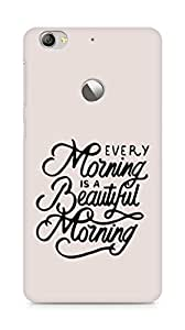 AMEZ every morning is a beautiful morning Back Cover For Letv Le 1S