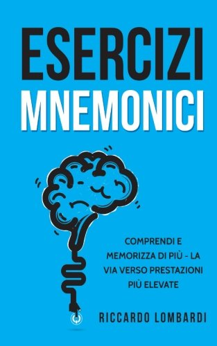 Esercizi mnemonici: Comprendi e memorizza di pi - La via verso prestazioni pi elevate