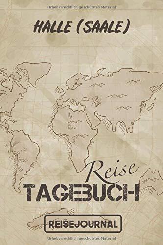 Reisejournal Halle (Saale): Reisetagebuch für den Urlaub - inkl. Packliste | Halle (Saale) Edition | Reiselogbuch für Erinnerungen & Sehenswürdigkeiten | Platz für 120 Tage (Les Halles)