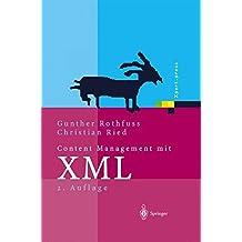 Content Management mit XML: Grundlagen und Anwendungen (Xpert.press)
