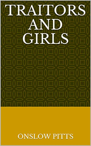 Traitors And Girls (Norwegian Edition) por Onslow Pitts