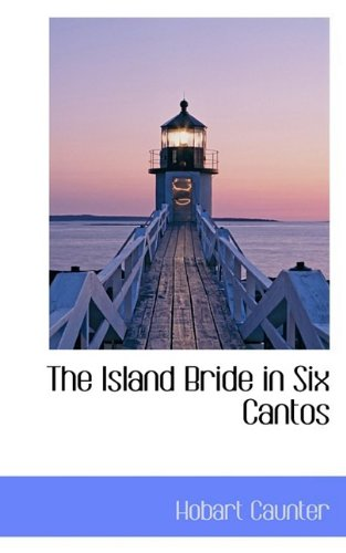 The Island Bride in Six Cantos