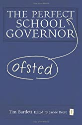 The Perfect (Ofsted) School Governor by Tim Bartlett (2013-10-29)