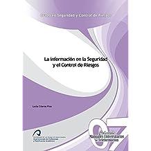 La información en la Seguridad y el Control de Riesgos (Manuales Universitarios de Teleformación: Grado en Seguridad y Control de Riesgos)
