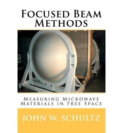 -focused-beam-methods-measuring-microwave-materials-in-free-space-byschultz-john-w-authorpaperback