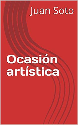 Ocasión artística por Juan Soto