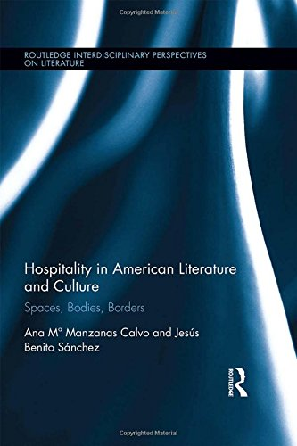 Hospitality in American Literature and Culture: Spaces, Bodies, Borders