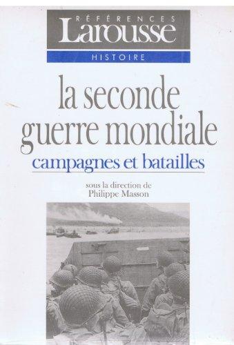 La Seconde guerre mondiale Tome 1 : Campagnes et batailles