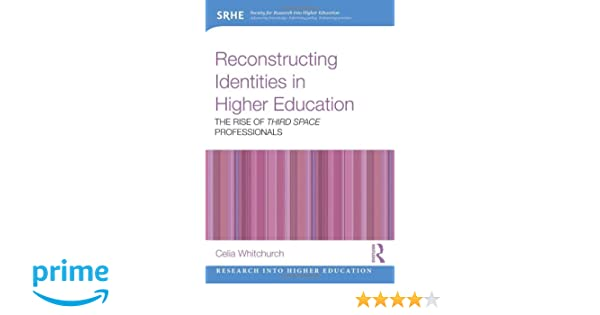 reconstructing identities in higher education whitchurch celia