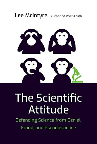 The Scientific Attitude: Defending Science from Denial, Fraud, and Pseudoscience (The MIT Press) (English Edition)