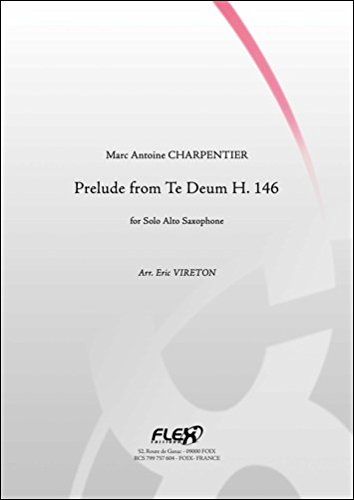 PARTITION CLASSIQUE - Prélude - extrait du Te Deum T. 146 - M. A. CHARPENTIER - Saxophone Alto Solo