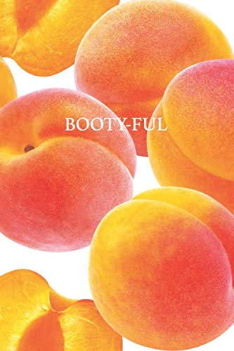 Booty-Ful: NEW | 96-Page Lined Notebook Journal | Peachy Perfect (Funny Notebooks, Band 1) -