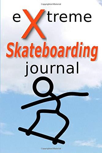 eXtreme Skateboarding journal por R. L. Shadrick