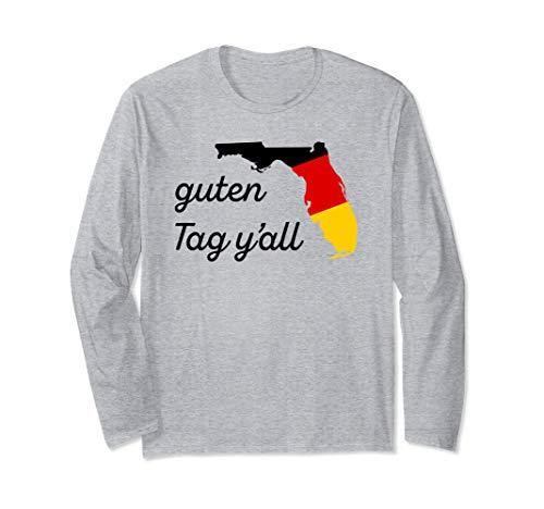 Guten Tag Y'all Bavaria Deutsch Florida Oktoberfest FL Fest Langarmshirt -