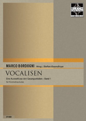 Vocalisen für Kontrabasstuba Band 1 (gesangliche Übungen und Etüden für Tuba in tiefer Lage)