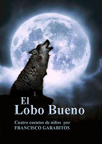 el-lobo-bueno-cuatro-historias-para-ninos-desde-el-punto-de-vista-del-lobo-bueno-aventuras-de-marcia