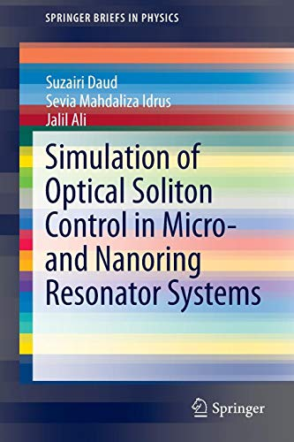 Simulation of Optical Soliton Control in Micro- and Nanoring Resonator Systems (SpringerBriefs in Physics) Bright Red Communications