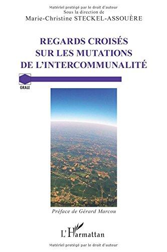 Regards croisés sur les mutations de l'intercommunalité par Marie-Christine Steckel-Assouère