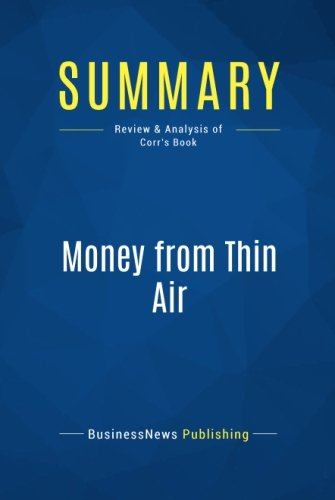 Summary: Money from Thin Air: Review and Analysis of Corr's Book Mobile Wireless Amp