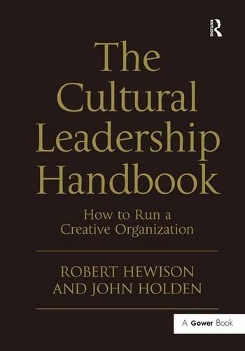 The Cultural Leadership Handbook: How to Run a Creative Organization (Gower Applied Research) por Robert Hewison