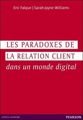 Les paradoxes de la relation client dans un monde digital par Eric Falque