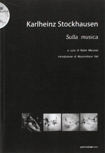 Karlheinz Stockhausen. Sulla musica