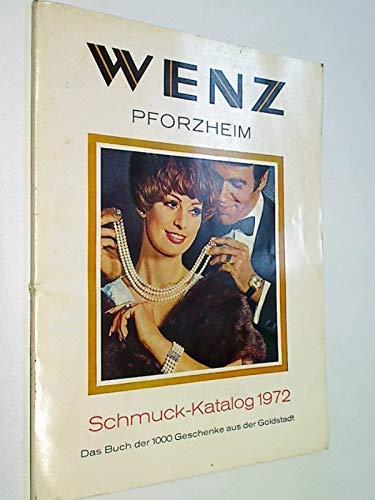 Wenz Schmuck - Katalog 1972 Das Buch der 1000 Geschenke aus der Goldstadt (Versandhaus Friedrich Wenz Pforzheim )