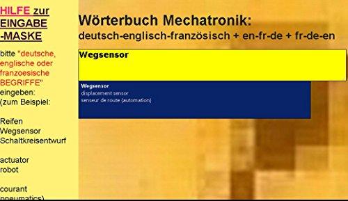 Uebersetzungen in deutsch-englisch-franzoesisch + fr-de-en + en-de-fr: Woerterbuch Automatisierungstechnik/ Kfz-Mechatronik/ Elektronik/ Elektrotechnik/ Maschinenbau/ Informationstechnik