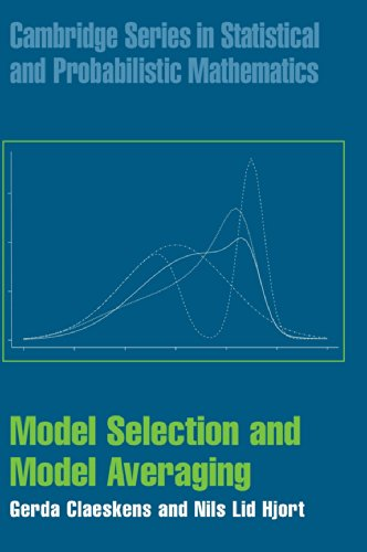 Model Selection and Model Averaging (Cambridge Series in Statistical and Probabilistic Mathematics, Band 27)