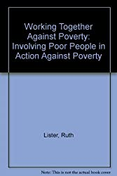 Working Together Against Poverty: Involving Poor People in Action Against Poverty
