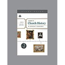 A Survey of Church History, Part 3 A.D. 1500-1620