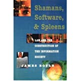 [(Shamans, Software and Spleens: Law and the Construction of the Information Society )] [Author: James Boyle] [Oct-1997]